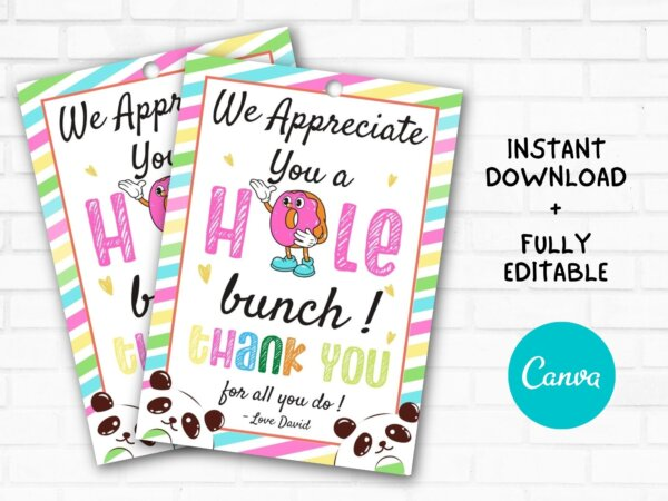 Printable/EDITABLE We Appreciate you a HOLE bunch Gift Tag, Donut Thank You Tag, Coffee Gift Tag for Teacher PTO Nurse Employee Appreciation