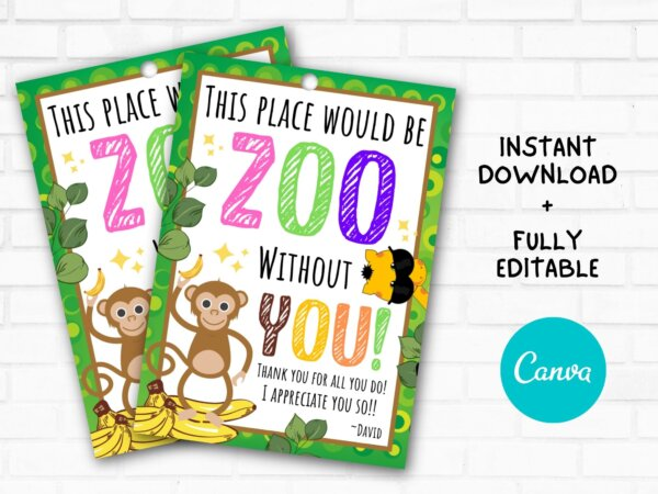this place would be zoo without you gift tag printable