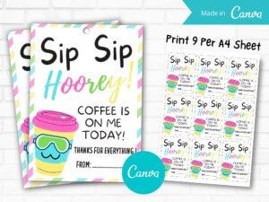 Sip Sip Hooray Coffee Is On Me Toda...